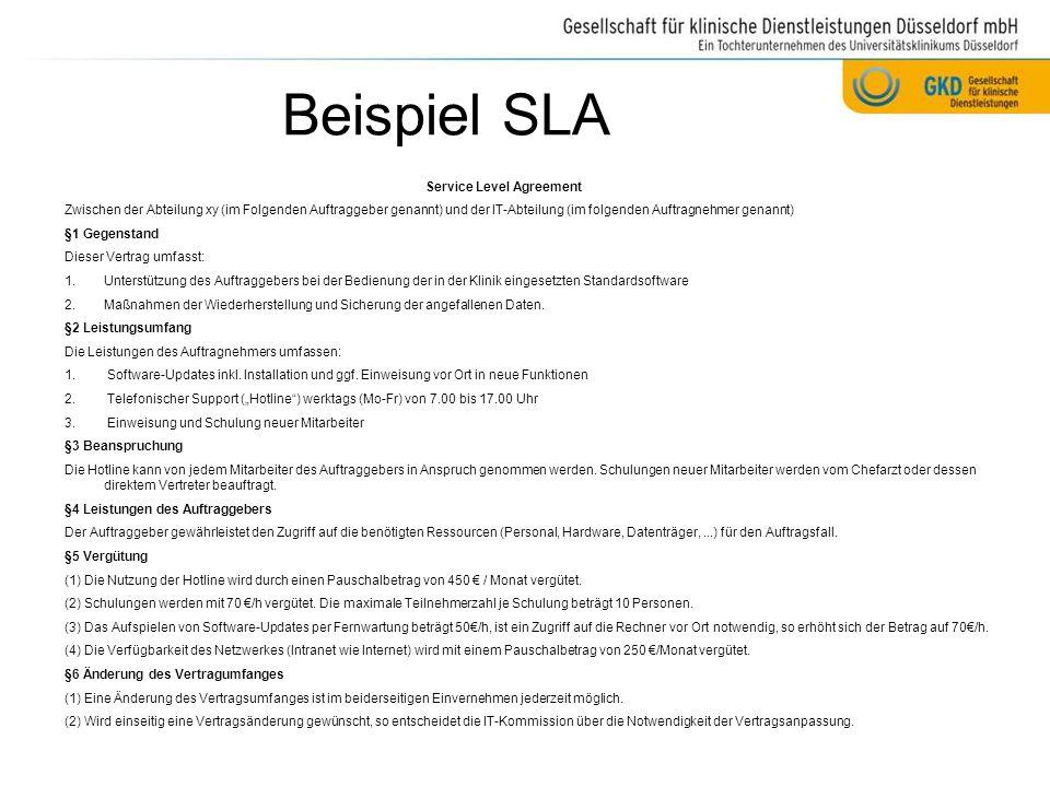 Beispiel SLA Service Level Agreement Zwischen der Abteilung xy (im Folgenden Auftraggeber genannt) und der IT-Abteilung (im folgenden Auftragnehmer ge