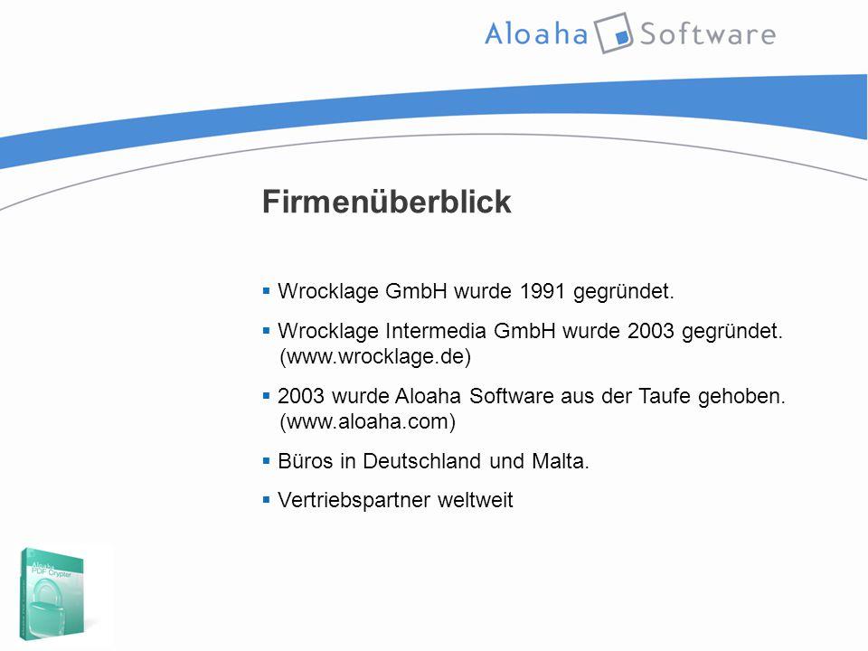 Firmenüberblick  Wrocklage GmbH wurde 1991 gegründet.  Wrocklage Intermedia GmbH wurde 2003 gegründet. (www.wrocklage.de)  2003 wurde Aloaha Softwa