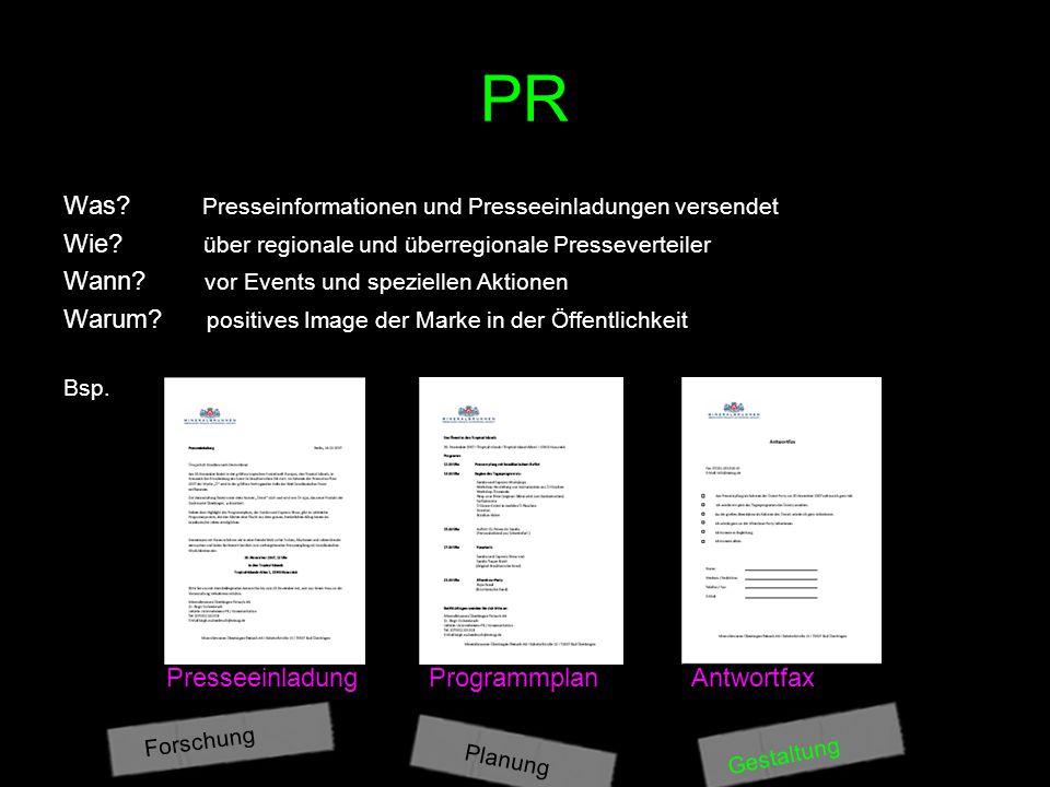 Was? Presseinformationen und Presseeinladungen versendet Wie? über regionale und überregionale Presseverteiler Wann? vor Events und speziellen Aktione