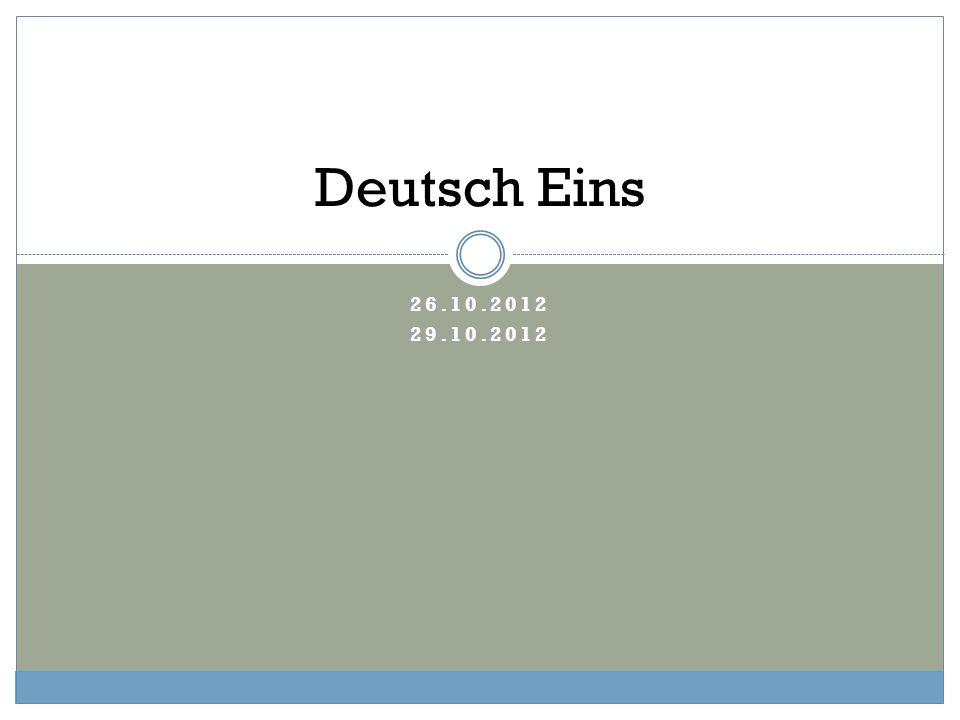 26.10.2012 29.10.2012 Deutsch Eins