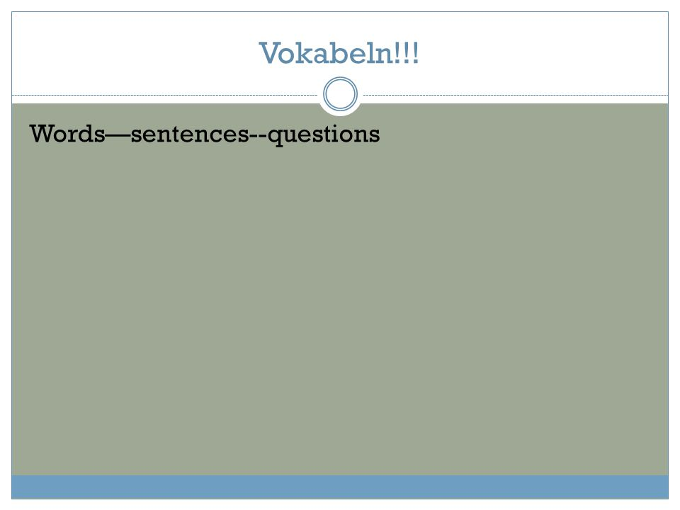 Word order Verbs ALWAYS GO in the SECOND position  What is the one exception to this rule.