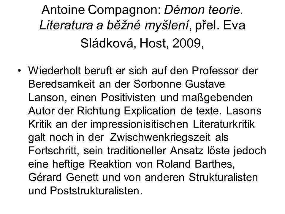 Antoine Compagnon: Démon teorie. Literatura a běžné myšlení, přel. Eva Sládková, Host, 2009, Wiederholt beruft er sich auf den Professor der Beredsamk