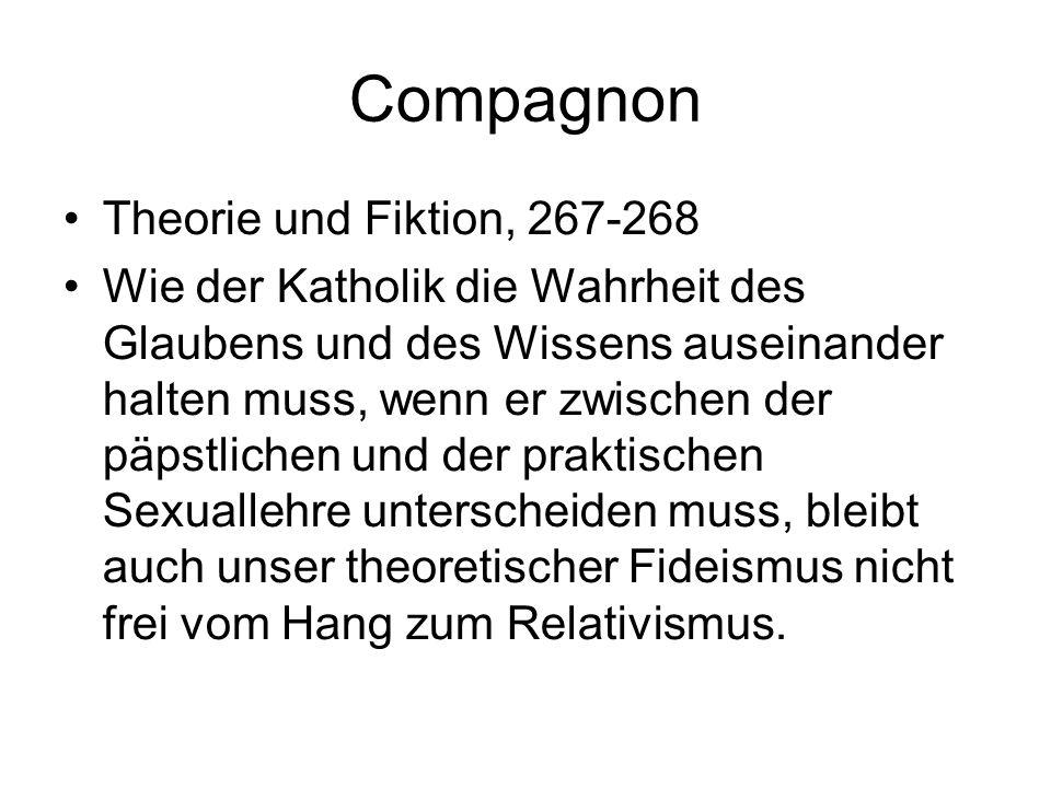 Compagnon Theorie und Fiktion, 267-268 Wie der Katholik die Wahrheit des Glaubens und des Wissens auseinander halten muss, wenn er zwischen der päpstl