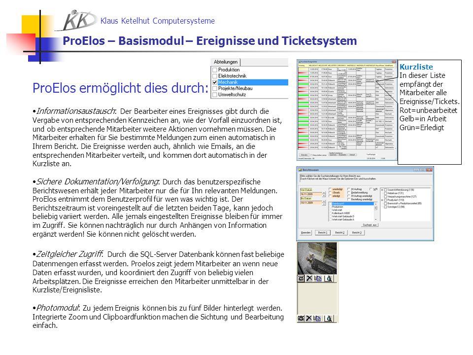 Klaus Ketelhut Computersysteme ProElos – Basismodul – Ereignisse und Ticketsystem ProElos ermöglicht dies durch: Informationsaustausch: Der Bearbeiter