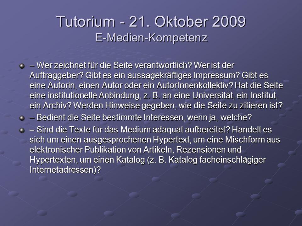 Tutorium - 21. Oktober 2009 E-Medien-Kompetenz – Wer zeichnet für die Seite verantwortlich.