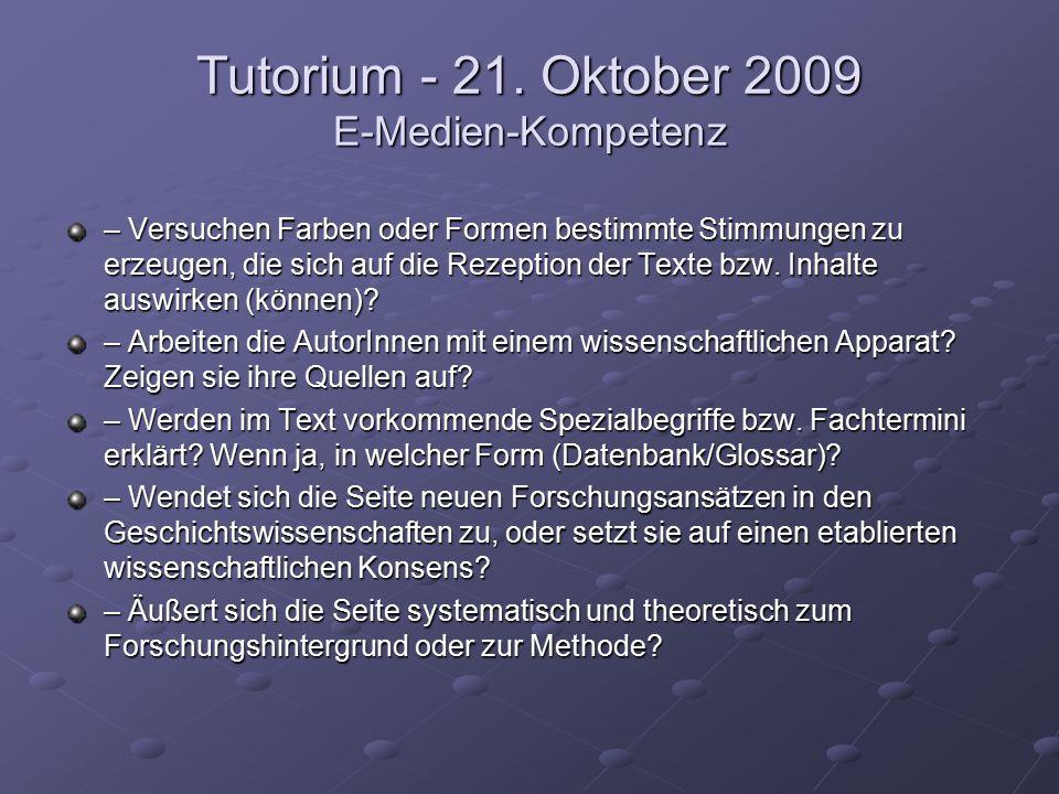 Tutorium - 21. Oktober 2009 E-Medien-Kompetenz – Versuchen Farben oder Formen bestimmte Stimmungen zu erzeugen, die sich auf die Rezeption der Texte b