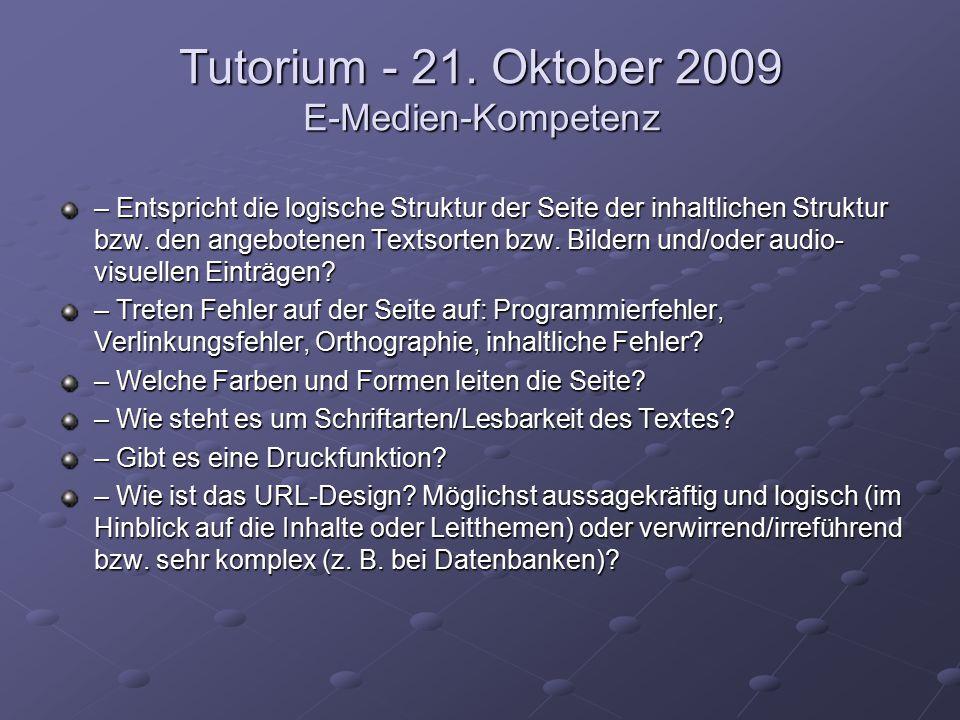 Tutorium - 21. Oktober 2009 E-Medien-Kompetenz – Entspricht die logische Struktur der Seite der inhaltlichen Struktur bzw. den angebotenen Textsorten