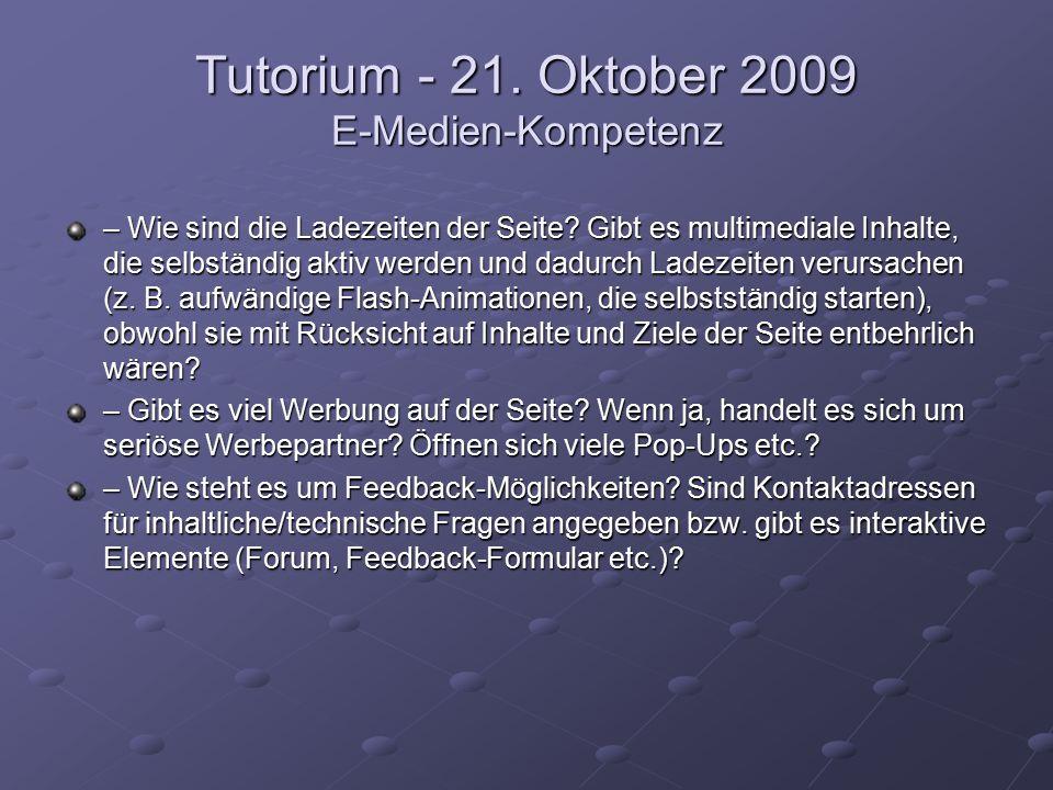 Tutorium - 21. Oktober 2009 E-Medien-Kompetenz – Wie sind die Ladezeiten der Seite.