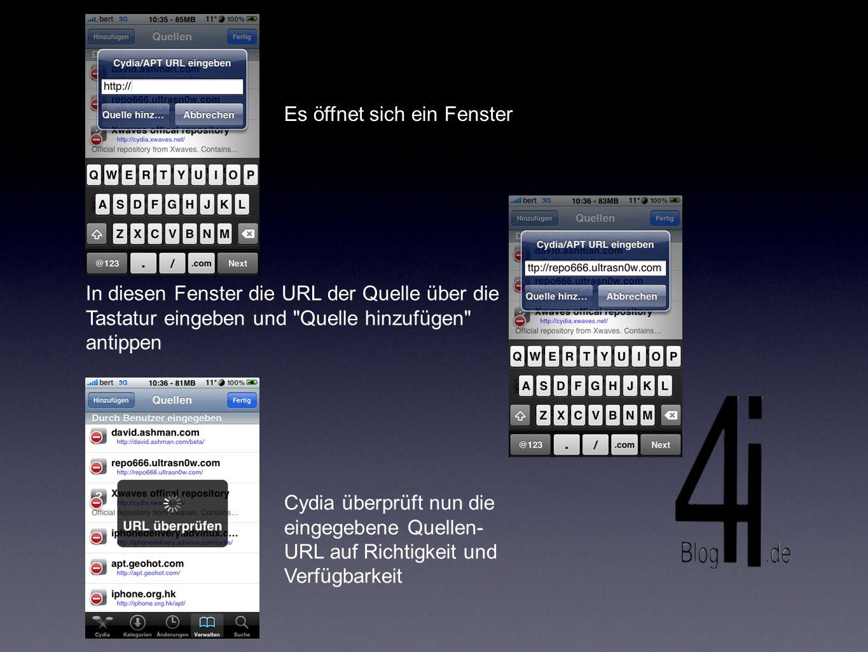 Cydia überprüft nun die eingegebene Quellen- URL auf Richtigkeit und Verfügbarkeit In diesen Fenster die URL der Quelle über die Tastatur eingeben und Quelle hinzufügen antippen Es öffnet sich ein Fenster
