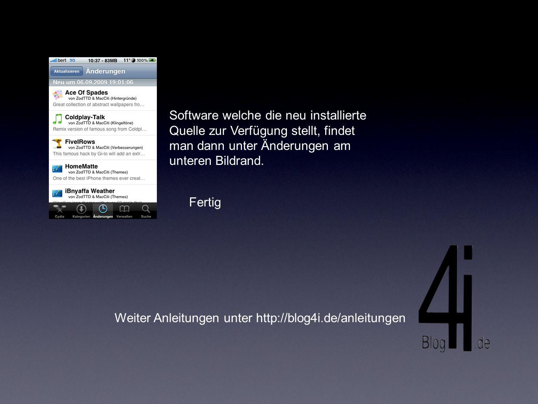 Software welche die neu installierte Quelle zur Verfügung stellt, findet man dann unter Änderungen am unteren Bildrand.