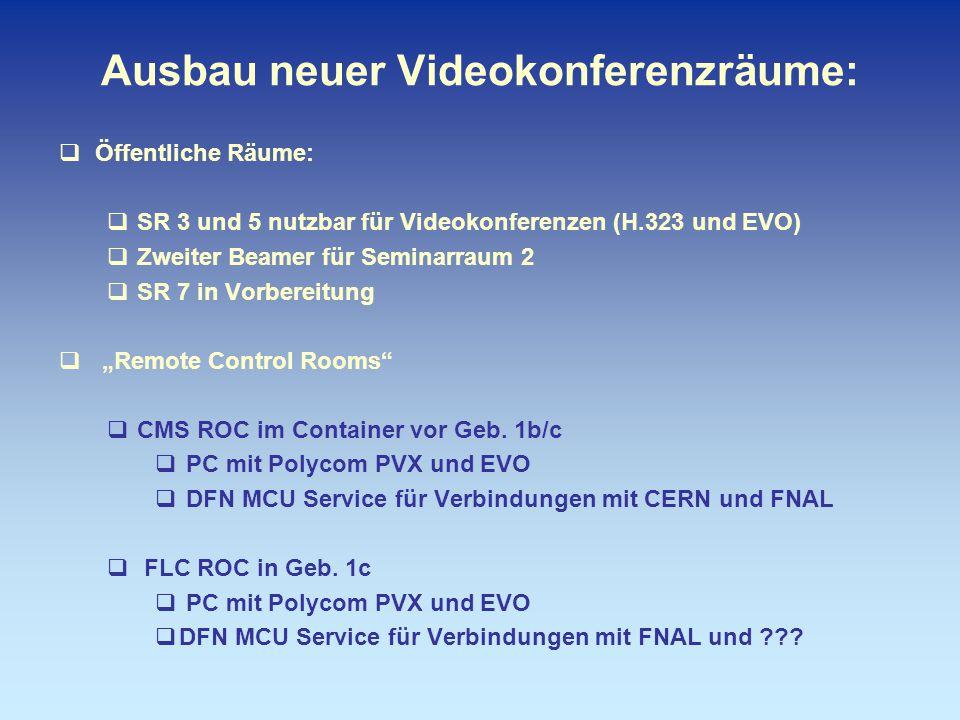 """Ausbau neuer Videokonferenzräume:  Öffentliche Räume:  SR 3 und 5 nutzbar für Videokonferenzen (H.323 und EVO)  Zweiter Beamer für Seminarraum 2  SR 7 in Vorbereitung  """"Remote Control Rooms  CMS ROC im Container vor Geb."""