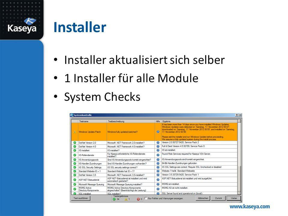Installer Installer aktualisiert sich selber 1 Installer für alle Module System Checks