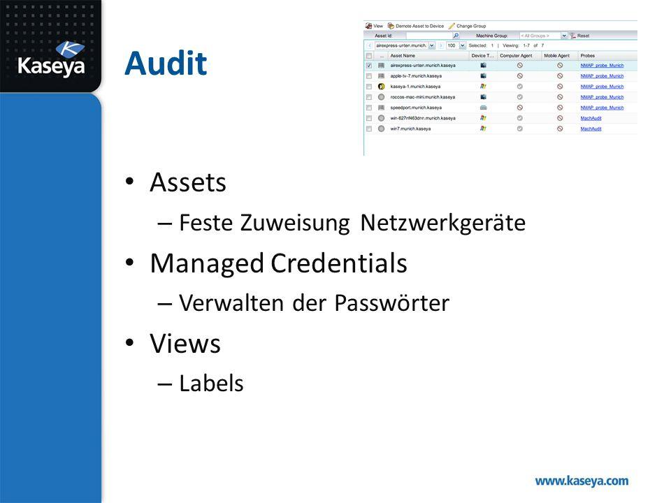 Audit Assets – Feste Zuweisung Netzwerkgeräte Managed Credentials – Verwalten der Passwörter Views – Labels