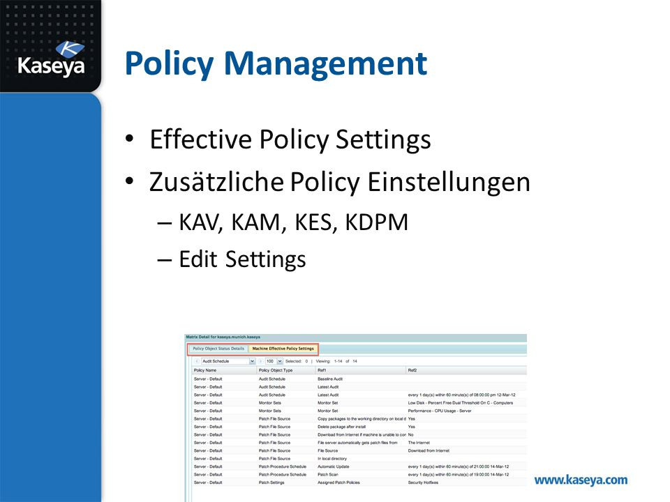 Policy Management Effective Policy Settings Zusätzliche Policy Einstellungen – KAV, KAM, KES, KDPM – Edit Settings
