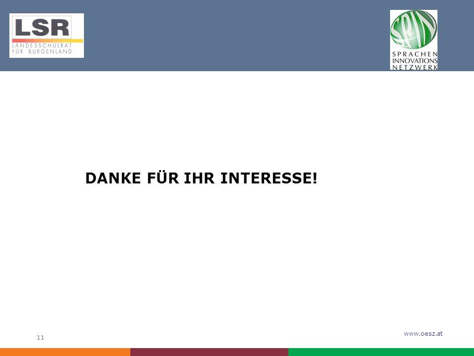 www.oesz.at 11 DANKE FÜR IHR INTERESSE!
