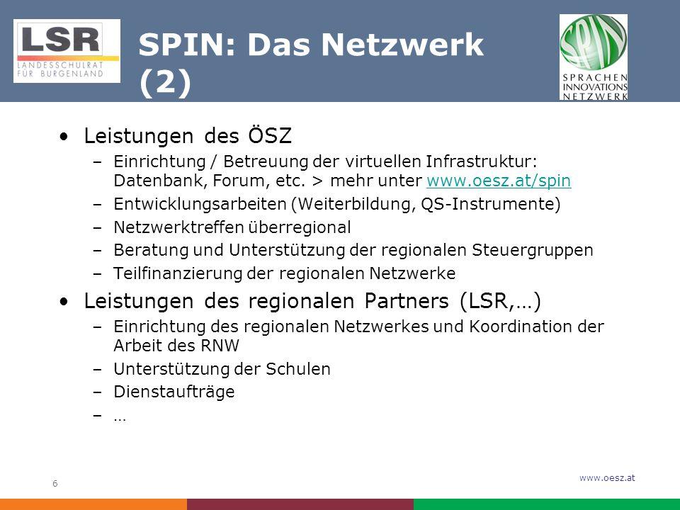 www.oesz.at 6 SPIN: Das Netzwerk (2) Leistungen des ÖSZ –Einrichtung / Betreuung der virtuellen Infrastruktur: Datenbank, Forum, etc.