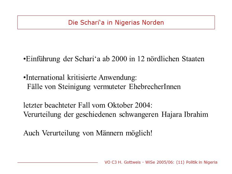 VO C3 H. Gottweis - WiSe 2005/06: (11) Politik in Nigeria Die Schari'a in Nigerias Norden Einführung der Schari'a ab 2000 in 12 nördlichen Staaten Int