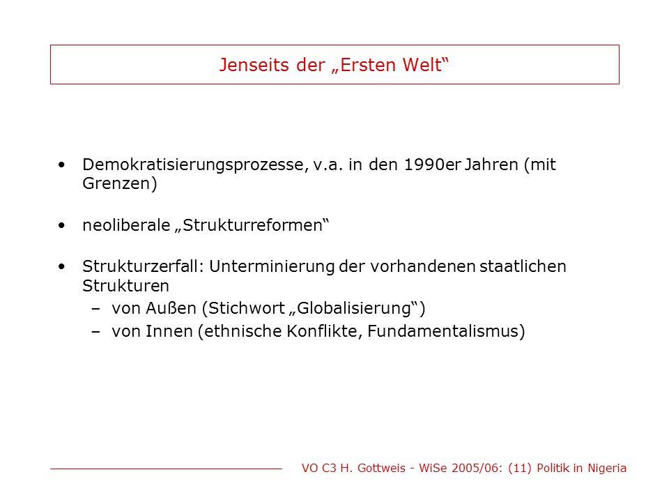 """VO C3 H. Gottweis - WiSe 2005/06: (11) Politik in Nigeria Jenseits der """"Ersten Welt"""" Demokratisierungsprozesse, v.a. in den 1990er Jahren (mit Grenzen"""