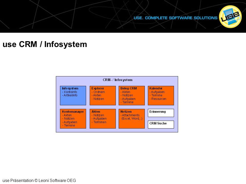 use CRM / Infosystem use Präsentation © Leoni Software OEG