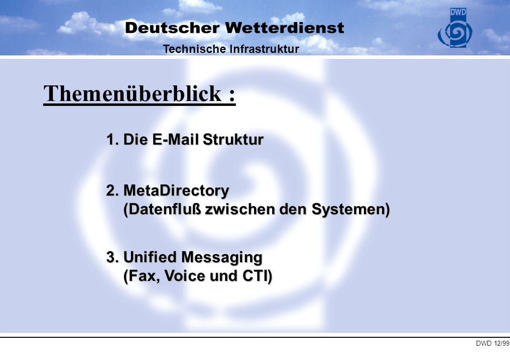 DWD 12/99 Technische Infrastruktur 1.1 Anbindung der E-Mail Clients an MS Exchange 1.