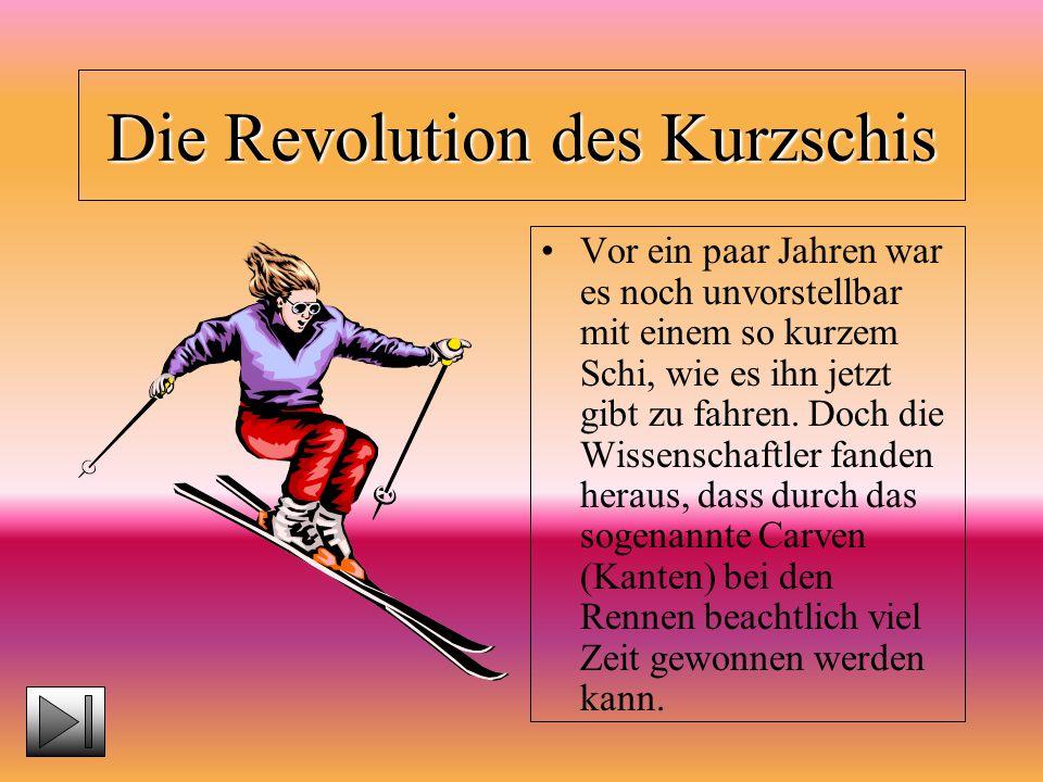 Die Revolution des Kurzschis Vor ein paar Jahren war es noch unvorstellbar mit einem so kurzem Schi, wie es ihn jetzt gibt zu fahren.
