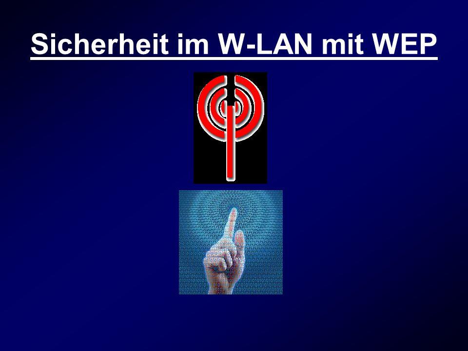 Sicherheit im W-LAN mit WEP