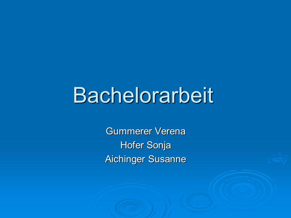 Bachelorarbeit Gummerer Verena Hofer Sonja Aichinger Susanne
