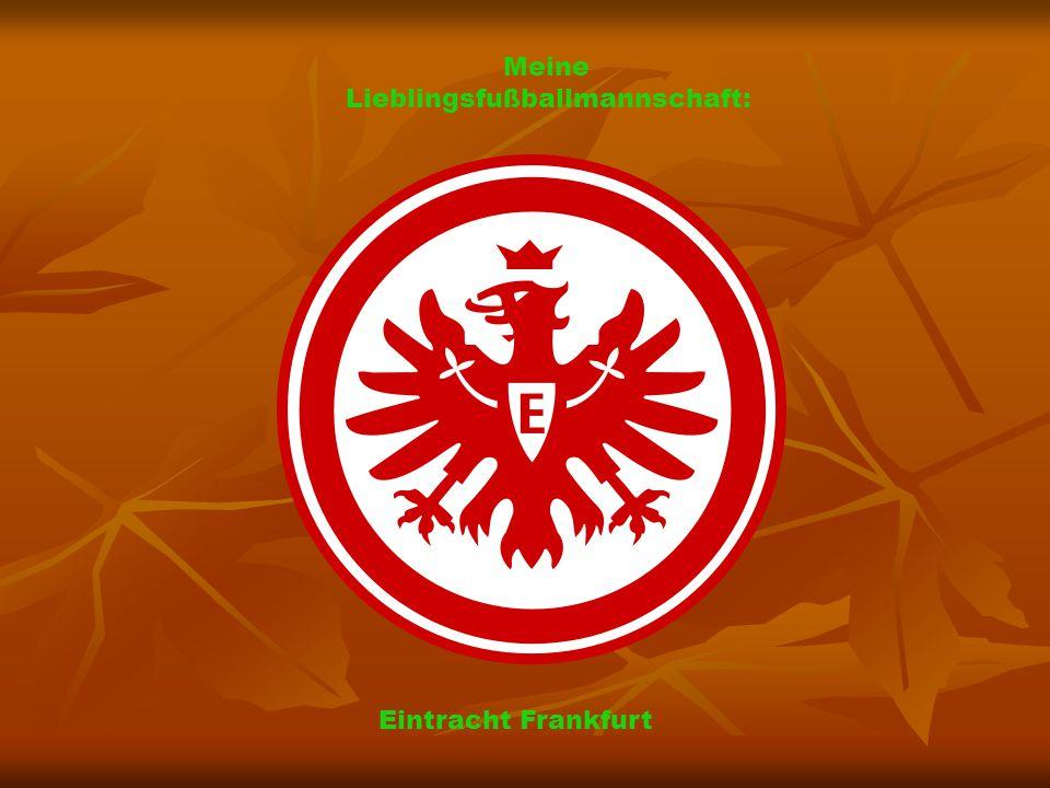 Meine Lieblingsfußballmannschaft: Eintracht Frankfurt