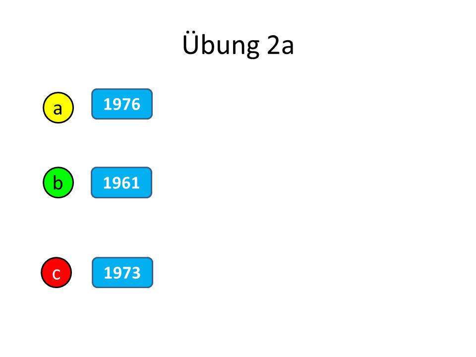 Übung 2a a b c 1961 1976 1973