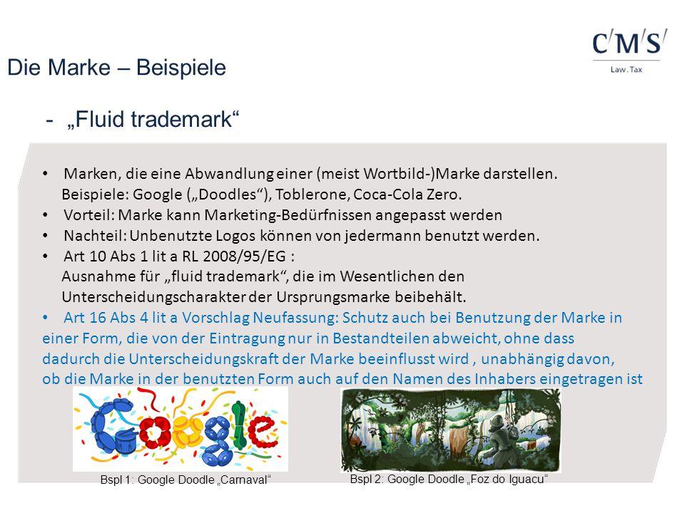 """-""""Fluid trademark"""" Die Marke – Beispiele Bspl 1: Google Doodle """"Carnaval"""" Marken, die eine Abwandlung einer (meist Wortbild-)Marke darstellen. Beispie"""