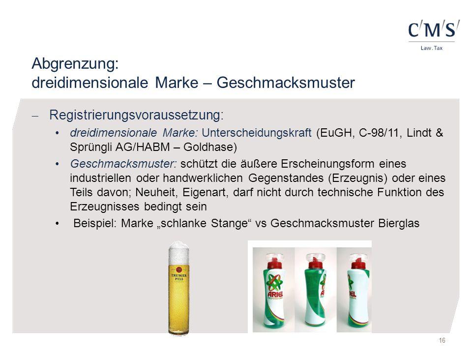 Abgrenzung: dreidimensionale Marke – Geschmacksmuster  Registrierungsvoraussetzung: dreidimensionale Marke: Unterscheidungskraft (EuGH, C-98/11, Lind