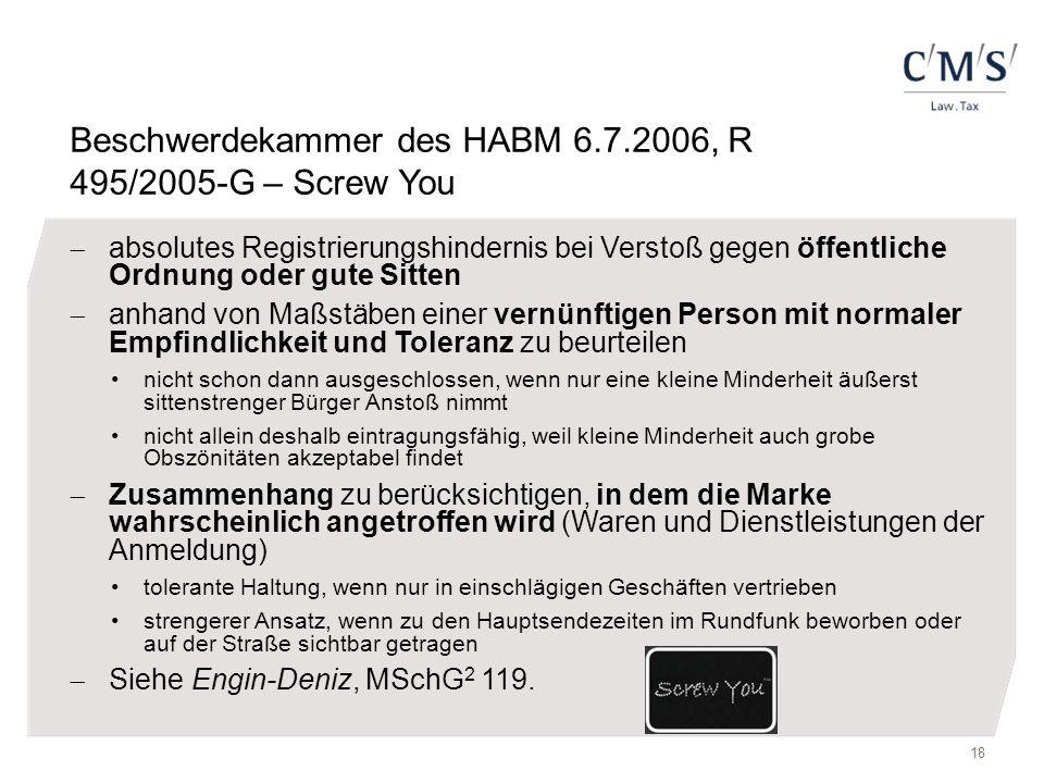 18 Beschwerdekammer des HABM 6.7.2006, R 495/2005-G – Screw You  absolutes Registrierungshindernis bei Verstoß gegen öffentliche Ordnung oder gute Si