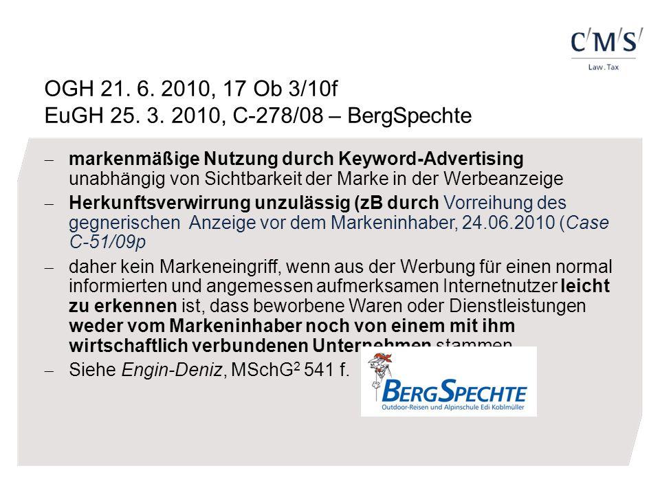 OGH 21. 6. 2010, 17 Ob 3/10f EuGH 25. 3. 2010, C-278/08 – BergSpechte  markenmäßige Nutzung durch Keyword-Advertising unabhängig von Sichtbarkeit der
