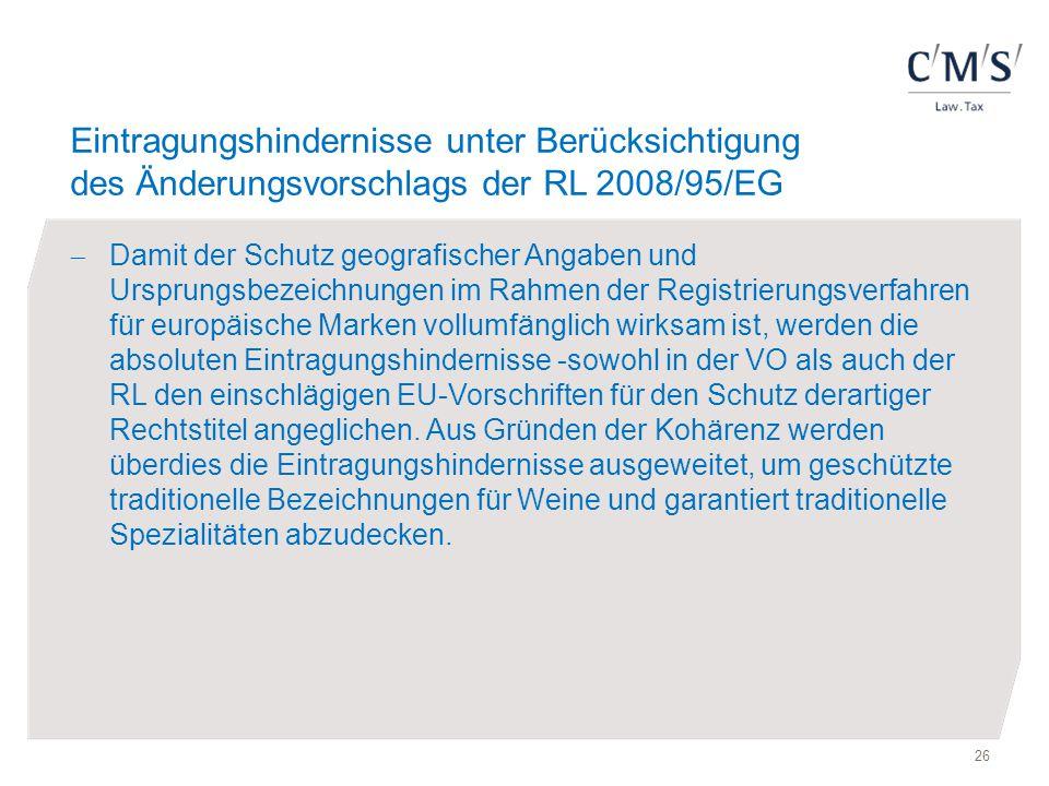 Eintragungshindernisse unter Berücksichtigung des Änderungsvorschlags der RL 2008/95/EG  Damit der Schutz geografischer Angaben und Ursprungsbezeichn