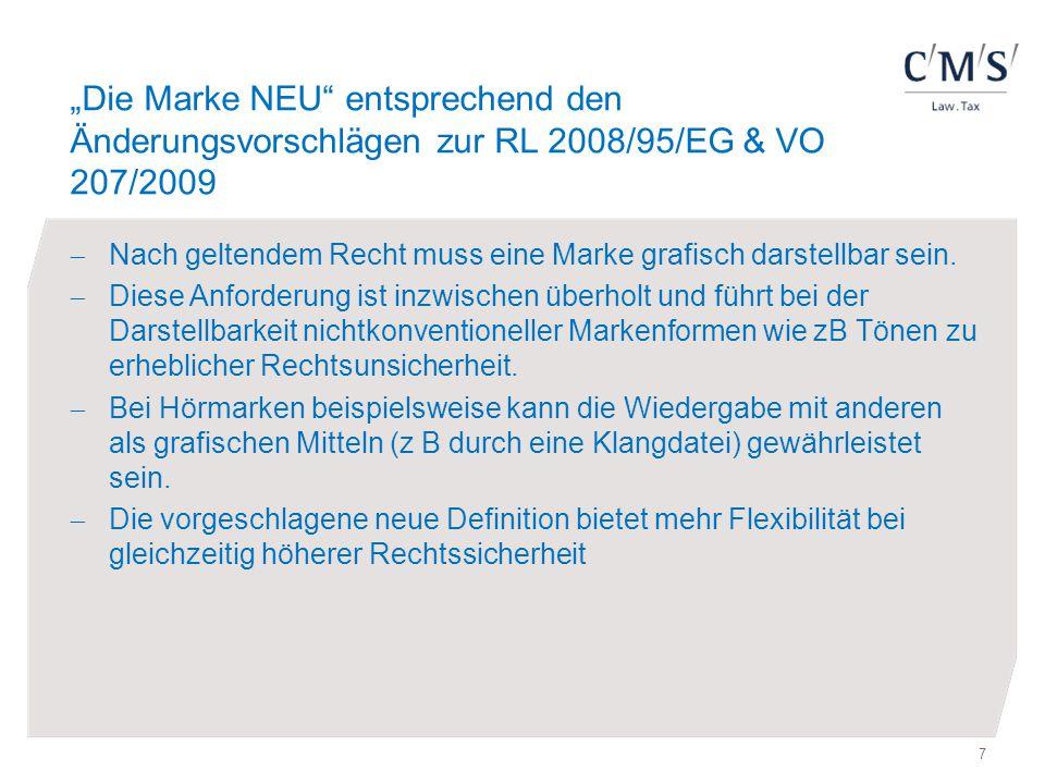 """""""Die Marke NEU"""" entsprechend den Änderungsvorschlägen zur RL 2008/95/EG & VO 207/2009  Nach geltendem Recht muss eine Marke grafisch darstellbar sein"""