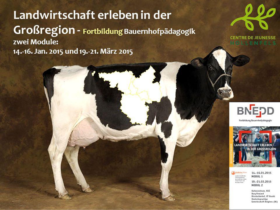 Landwirtschaft erleben in der Großregion - Fortbildung Bauernhofpädagogik zwei Module: 14.-16.
