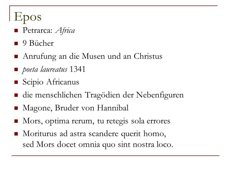 Epos Petrarca: Africa 9 Bücher Anrufung an die Musen und an Christus poeta laureatus 1341 Scipio Africanus die menschlichen Tragödien der Nebenfiguren