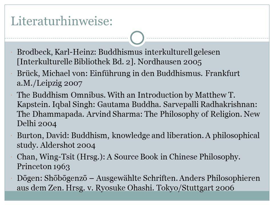 Seminarplan (III): Termin:Thema der Seminarsitzung:Text (Seminarreader): 09.12.13Zen-BuddhismusByun-Chul Han: Philosophie des Zen-Buddhismus 16.12.13Tibetischer BuddhismusVortrag des Dalai Lama 13.01.14Buddhistische EthikAufsatz von David J.
