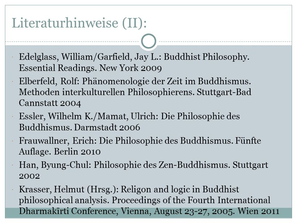 Literaturhinweise (III):  Kuznetsova, Irina/Ganeri, Jonardon/Ram-Prasadi, Chakravarthi (Hrsg.): Hindu and Buddhist ideas in dialogue: Self and No-self.