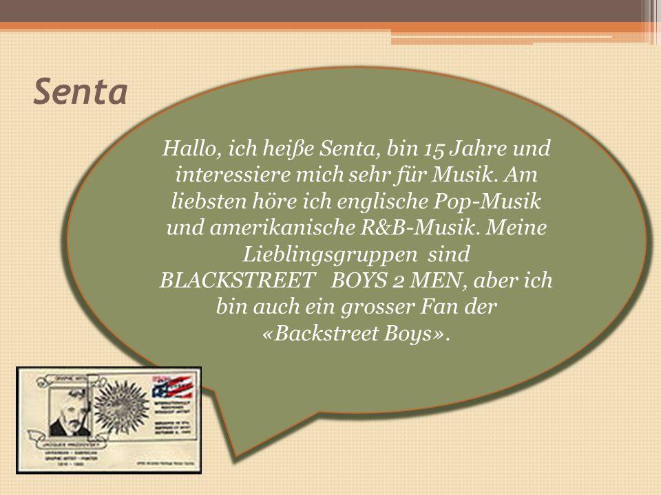 Senta Hallo, ich heiße Senta, bin 15 Jahre und interessiere mich sehr für Musik.