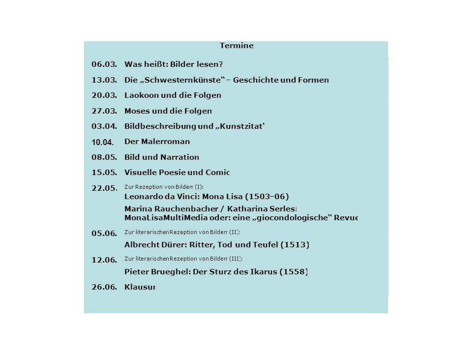"""Termine: 10.10. Einleitung: Was heißt """"Bilder lesen""""? 17.10. Die """"Schwesternkünste"""" – Geschichte und Formen 24.10. Laokoon und die Folgen 31.10. Moses"""