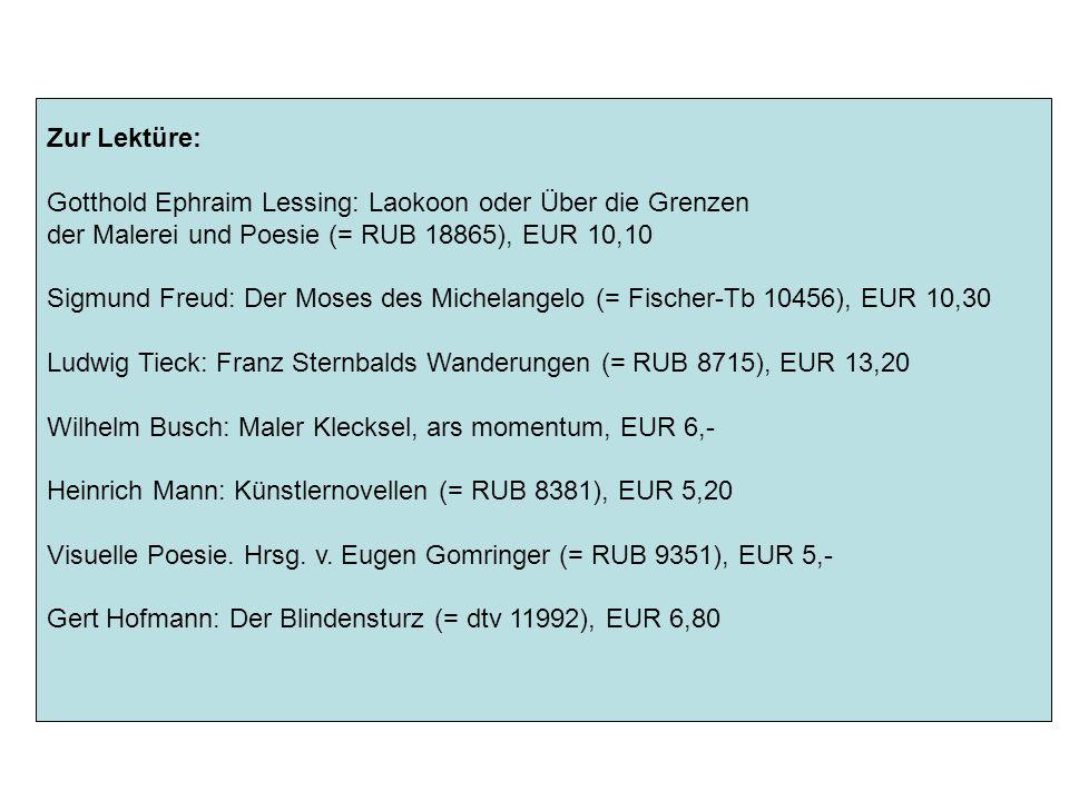 Zur Lektüre: Gotthold Ephraim Lessing: Laokoon oder Über die Grenzen der Malerei und Poesie (= RUB 18865), EUR 10,10 Sigmund Freud: Der Moses des Mich
