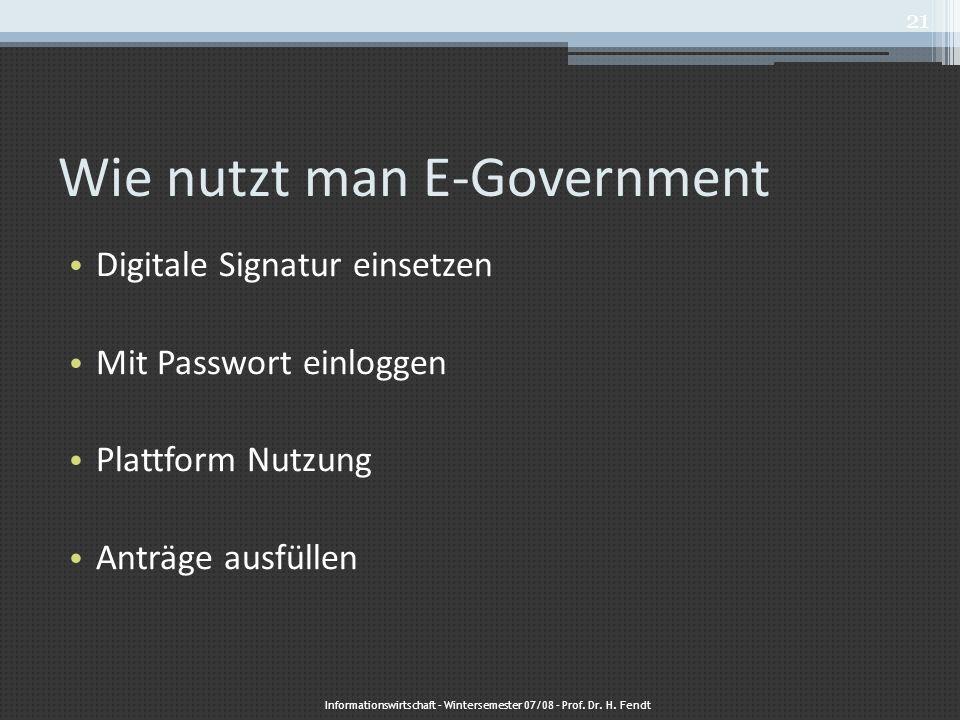 Wie nutzt man E-Government Digitale Signatur einsetzen Mit Passwort einloggen Plattform Nutzung Anträge ausfüllen Informationswirtschaft – Wintersemes