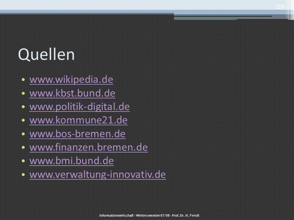 Quellen www.wikipedia.de www.kbst.bund.de www.politik-digital.de www.kommune21.de www.bos-bremen.de www.finanzen.bremen.de www.bmi.bund.de www.verwalt