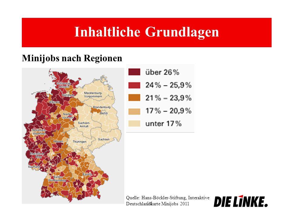 Inhaltliche Grundlagen 14 Minijobs nach Regionen Quelle: Hans-Böckler-Stiftung, Interaktive Deutschlandkarte Minijobs 2011