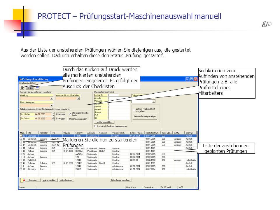 PROTECT – Prüfungsstart-Maschinenauswahl manuell Suchkriterien zum Auffinden von anstehenden Prüfungen z.B. alle Prüfmittel eines Mitarbeiters Liste d