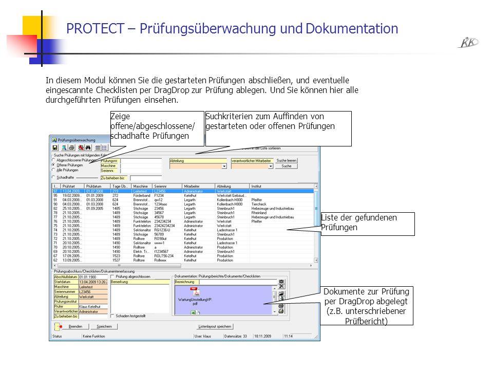 PROTECT – Prüfungsüberwachung und Dokumentation Suchkriterien zum Auffinden von gestarteten oder offenen Prüfungen Liste der gefundenen Prüfungen Zeig
