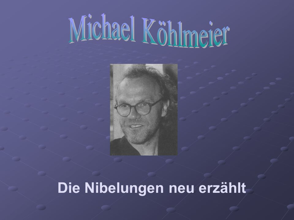Die Nibelungen neu erzählt