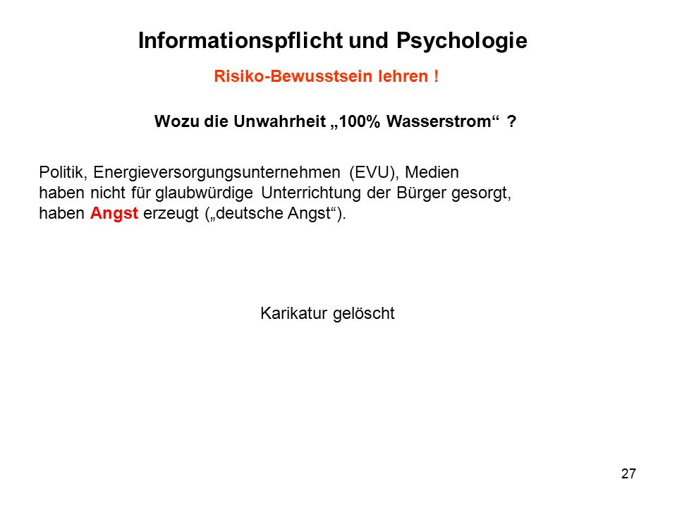 """27 Wozu die Unwahrheit """"100% Wasserstrom"""" ? Informationspflicht und Psychologie Risiko-Bewusstsein lehren ! Politik, Energieversorgungsunternehmen (EV"""