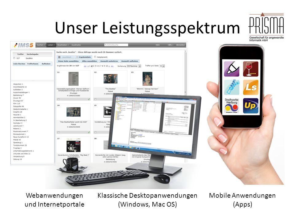Unser Leistungsspektrum Webanwendungen und Internetportale Mobile Anwendungen (Apps) Klassische Desktopanwendungen (Windows, Mac OS)